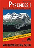 **Pyrenees Centrale Esp T1 (Ang)**: The Finest Valley and Mountain Walks: Spanish Central Pyrenees: Panticosa - Benasque v. 1 (Rother Walking Guides - Europe)