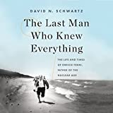 #10: The Last Man Who Knew Everything: The Life and Times of Enrico Fermi, Father of the Nuclear Age