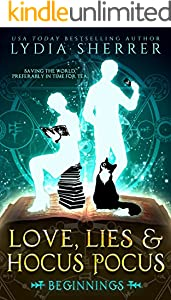 Love, Lies, and Hocus Pocus: Beginnings (A Lily Singer Cozy Fantasy Adventure Book 1)