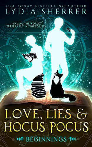 Love, Lies, and Hocus Pocus: Beginnings (A Lily Singer Cozy Fantasy Adventure Book -