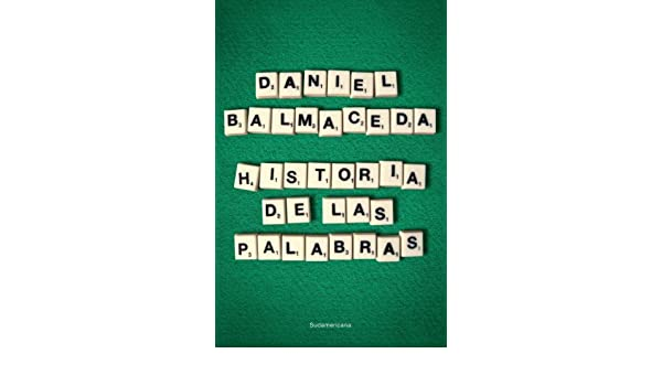 Historia de las palabras eBook: Daniel Balmaceda: Amazon.es: Tienda Kindle