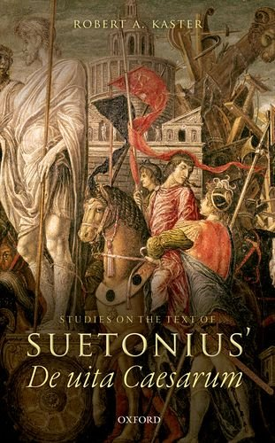 Studies on the Text of Suetonius' De uita Caesarum by Oxford University Press