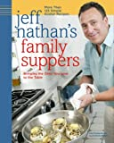 Jeff Nathan's Family Suppers: More Than 125 Simple Kosher Recipes
