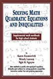 Solving Math Quadratic Equations and Inequalities, Karen Kusanovich and Wendy Lawson, 080596682X