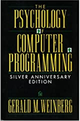 The Psychology of Computer Programming: Silver Anniversary Edition Paperback