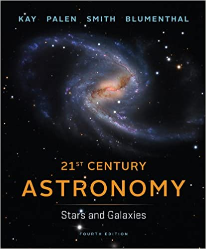 21st century astronomy stars and galaxies 4th edition laura kay 21st century astronomy stars and galaxies 4th edition laura kay stacy palen brad smith george blumenthal 9780393920574 amazon books fandeluxe Image collections