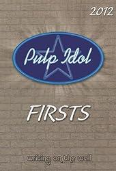 Pulp Idol - Firsts 2012 (English Edition)