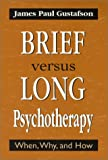 img - for Brief Versus Long Psychotherapy: When, Why, and How book / textbook / text book