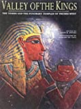 Valley of the Kings : The Tombs and the Funerary Temples of Thebes West