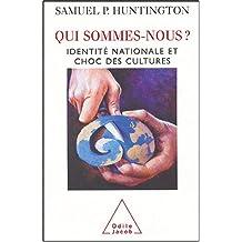QUI SOMMES NOUS : IDENTITÉ NATIONALE ET CHOC DES CULTURES