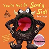 You're Not so Scary Sid