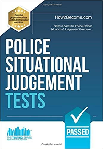 Police Situational Judgement Tests: How to pass the Police Officer Situational Judgement Exercises