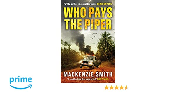 Amazon Who Pays The Piper 9780099576761 Mackenzie Smith Books