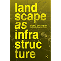 Landscape as Infrastructure: A Base Primer
