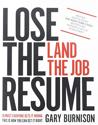 Lose the Resume, Land the Job (Best Resume To Get A Job)