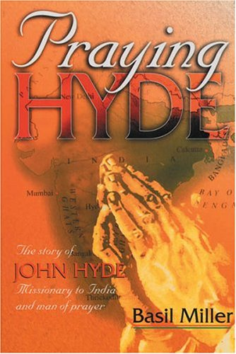 Praying Hyde: A Man of Prayer