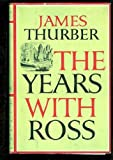 The Years with Ross, Thurber, James, 0891902570