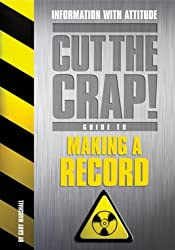 How to Make a Record (Cut the Crap Guides)