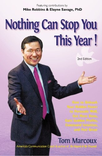 Nothing Can Stop You This Year!: How to Unleash Your Hidden Power to Persuade Well, Get More Done, Gain Sudden Profits, Command Intuition and Feel Great