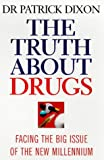 Truth about Drugs, P. Dixon, 034066505X