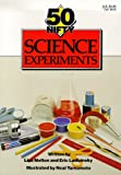 50 Nifty Science Experiments