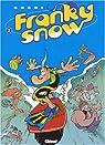 Francky snow, tome 2 : La totale éclate par Buche