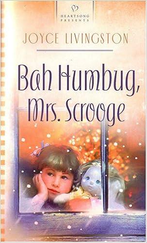 Bah Humbug, Mrs. Scrooge (Heartsong Presents #665)