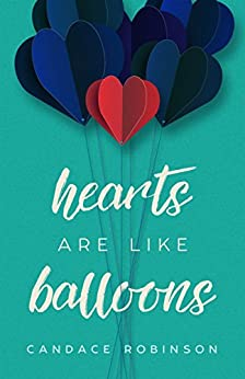 Hearts Are Like Balloons by [Robinson, Candace]