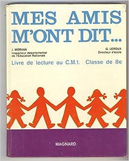 Amazon Fr Mes Amis M Ont Dit Livre De Lecture Au Cm1