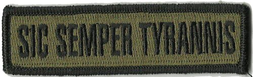 """Tactical """"Sic Semper Tyrannis"""" Subdued Patch - Olive Drab"""