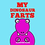 My Dinosaur Farts: Funny Children's Book | Sandstone Books