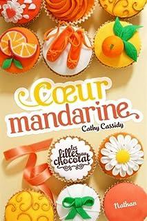 Les filles au chocolat 03 : Coeur mandarine