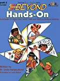 Beyond Hands-On : Techniques for Using Color, Scent, Taste, Touch and Sound to Enhance Learning - Grades PS-3, Karges-Bone, Linda, 1573100676