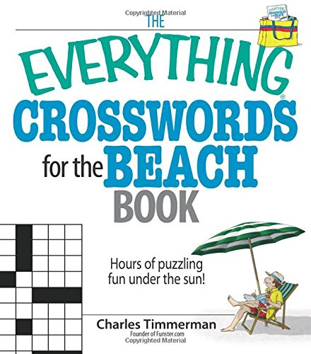 The Everything Crosswords For The Beach Book: Hours of Puzzling Fun Under the Sun! pdf epub