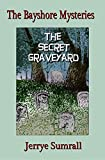 The Bayshore Mysteries: The Secret Graveyard (Book 2)
