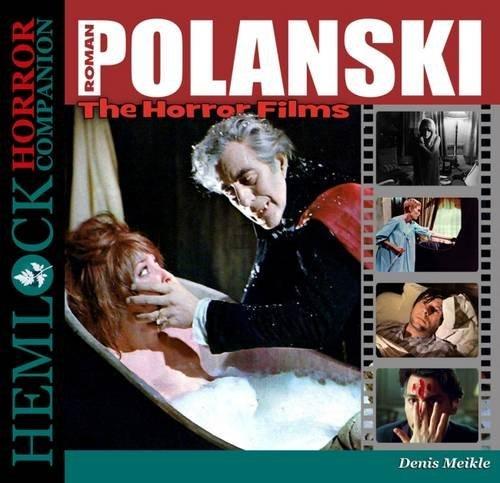Roman Polanski: The Horror Films (Hemlock Horror Companion)