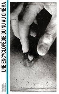 Une encyclopédie du nu au cinéma par Alain Bergala