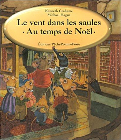 VENT DANS LES SAULES (LE) : AU TEMPS DE NOËL: Amazon.ca: GRAHAME,KENNETH, HAGUE,MICHAEL: Books