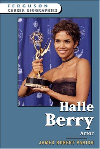 Halle Berry: Actor (Ferguson Career Biographies)