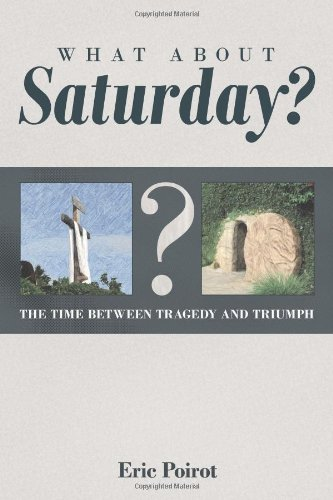 Download What about Saturday?: The Time Between Tragedy and Triumph ebook