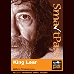 SmartPass Plus Audio Education Study Guide to King Lear (Unabridged, Dramatised, Commentary Options) | William Shakespeare,Mike Reeves