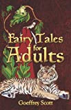Fairy Tales for Adults, Goeffrey Scott, 1424165326