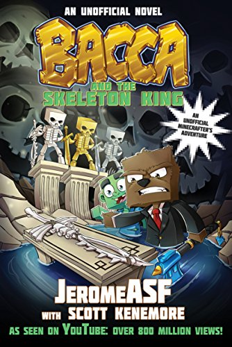 Bacca and the Skeleton King: An Unofficial Minecrafter's Adventure (Minecraft Gamer's Adventure)