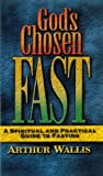 God's Chosen Fast, Arthur Wallis, 0875085547