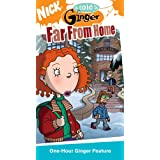 As Told By Ginger:Far from Hom