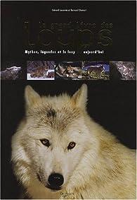 Le grand livre des loups : Mythes, légendes et le loup aujourd'hui par Gérard Lecomte (II)