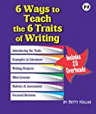 6 Ways to Teach the 6 Traits of Writing, Betty Hollas, 1884548873