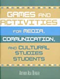 Games and Activities for Media, Communication, and Cultural Studies Students, Arthur Asa Berger, 0742530442