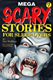 Mega Scary Stories for Sleep-Overs, Don L. Wulffson, 0843182199