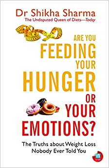 Book Are You Feeding Your Hunger or Your Emotions?: The Truths about Weight Loss Nobody Ever Told You
